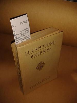 EL CAPUCHINO RETIRADO. CURSO DE EJERCICIOS ESPIRITUALES: s.a.
