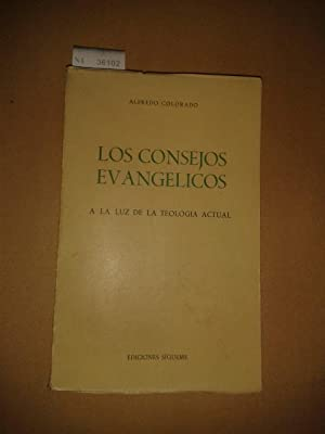 LOS CONSEJOS EVANGELICOS a la luz de la teologia actual: COLORADO, Alfredo