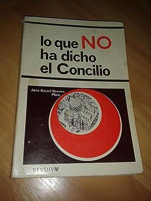 LO QUE NO HA DICHO EL CONCILIO.: RICART TORRENS, Jose,