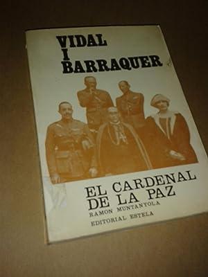 VIDAL I BARRAQUER. El cardenal de la: MUNTANYOLA, Ramon