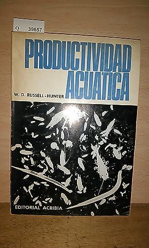 PRODUCTIVIDAD ACUATICA. Introduccion y algunos aspectos basicos: RUSSELL-HUNTER, W.D.
