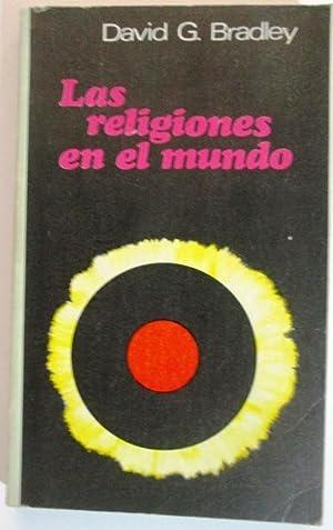 LAS RELIGIONES EN EL MUNDO: BRADLEY, David G