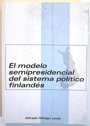 EL MODELO SEMIPRESIDENCIAL DEL SISTEMA POLITICO FINLANDES.: HIDALGO LAVIE, Alfredo.