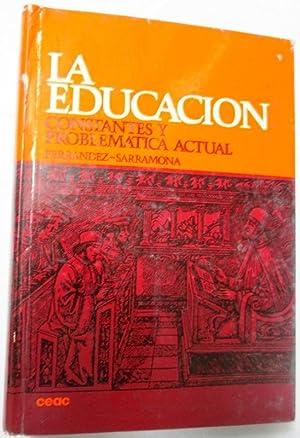 LA EDUCACION. Constantes y Problemática Actual: FERRANDEZ, Adalberto y
