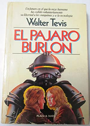 EL PAJARO BURLON: TEVIS, Walter