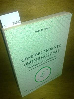 COMPORTAMIENTO ORGANIZACIONAL. Psicologia de las organizaciones.: PITHOD, Abelardo