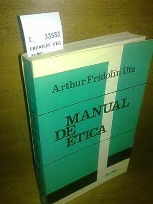 MANUAL DE ETICA.: FRIDOLIN UTZ, Arthur
