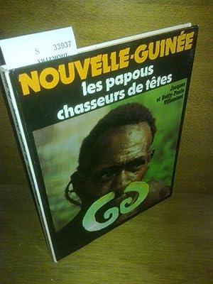 NOUVELLE-GUINEE. Les papous chasseurs de têtes: VILLEMINOT, Jacques et