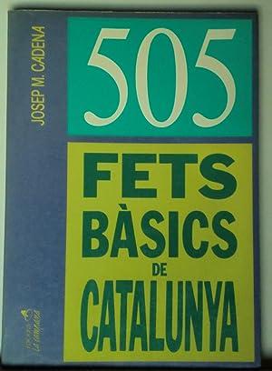 505 fets basics de Catalunya: CADENA I CATALAN, Josep M.