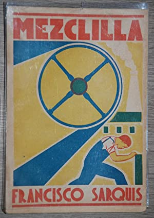Mezclilla: Novela proletaria: Francisco Sarquis