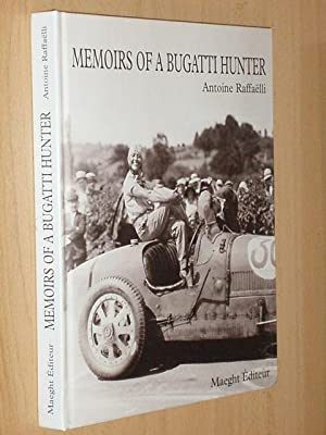 MEMOIRS OF A BUGATTI HUNTER: Raffaëlli, Antoine