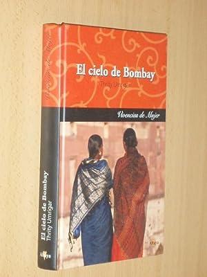EL CIELO DE BOMBAY: Umrigar, Thrity