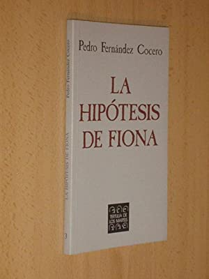 LA HIPÓTESIS DE FIONA: Fernández Cocero, Pedro