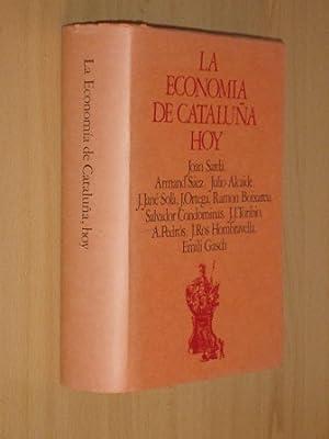 LA ECONOMÍA DE CATALUÑA HOY: VV. AA. - Joan Sardá, Armand Sáez, et ali.