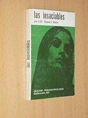 LAS INSACIABLES: Martin, Thomas S.
