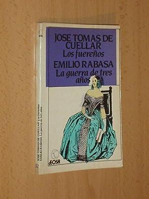 LOS FUEREÑOS - LA GUERRA DE TRES AÑOS: Cuéllar, José Tomás - Emilio Rabasa