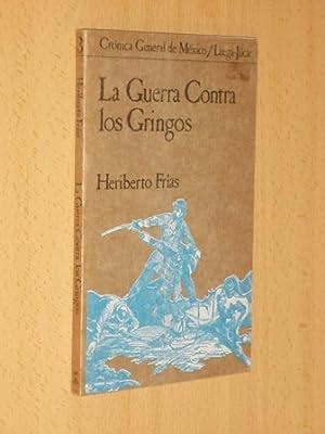 LA GUERRA CONTRA LOS GRINGOS: Frías, Heriberto