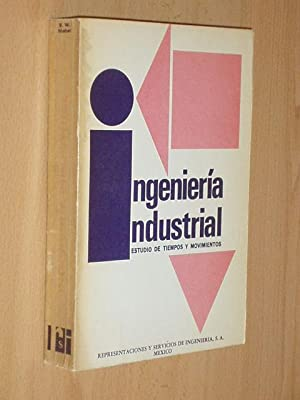 INGENIERÍA INDUSTRIAL - Estudio de tiempos y movimientos: Niebel, Benjamin W.