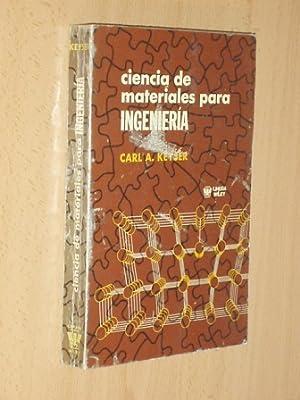 CIENCIA DE MATERIALES PARA INGENIERÍA: Keyser, Carl A.