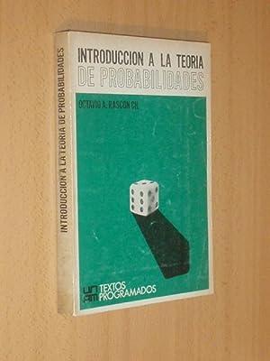 INTRODUCCIÓN A LA TEORÍA DE PROBABILIDADES: Rascón, Octavio A.