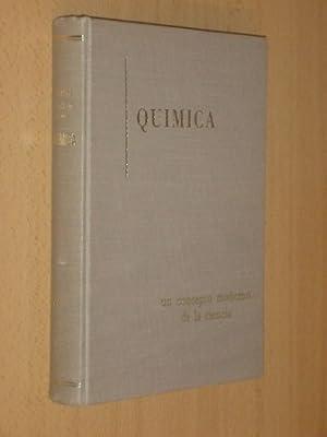 QUÍMICA - Un concepto moderno de la ciencia: Juárez y C., Clemente - Carlos Rochín L.