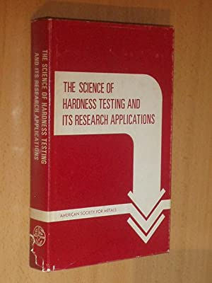THE SCIENCE OF HARDNESS TESTING AND ITS: VV. AA. -