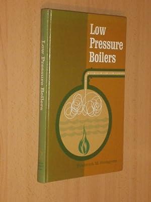 LOW PRESSURE BOILERS: Steingress, Frederick M.