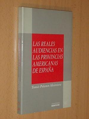 LAS REALES AUDIENCIAS EN LAS PROVINCIAS AMERICANAS DE ESPAÑA: Polanco Alcántara, Tomás