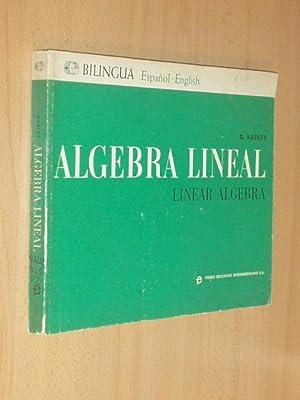 ÁLGEBRA LINEAR - Linear Algebra (Ed. Bilingüe): Hadley, G.