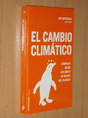 EL CAMBIO CLIMÁTICO - Crónicas desde las zonas de riesgo del planeta: Motavalli, Jim