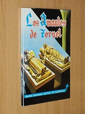 LOS AMANTES DE TERUEL - Tradición turolense: Caruana Gómez de