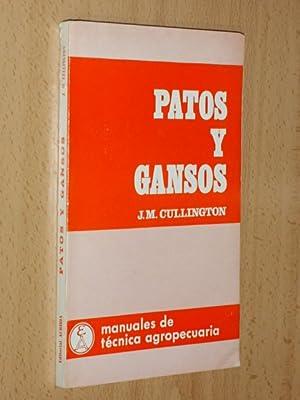 PATOS Y GANSOS - Manuales de técnica agropecuaria: Cullington, J. M.