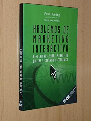 HABLEMOS DE MARKETING INTERACTIVO: Fleming, Paul
