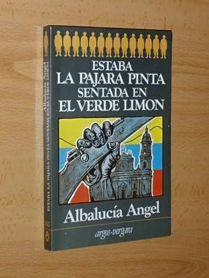 ESTABA LA PÁJARA PINTA SENTADA EN EL: Ángel, Albalucía