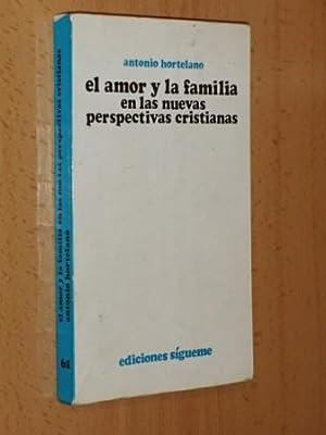 EL AMOR Y LA FAMILIA EN LAS: Hortelano, Antonio
