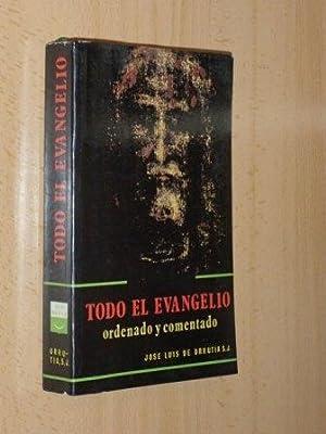 TODO EL EVANGELIO ORDENADO Y COMENTADO: Urrutia, José Luis