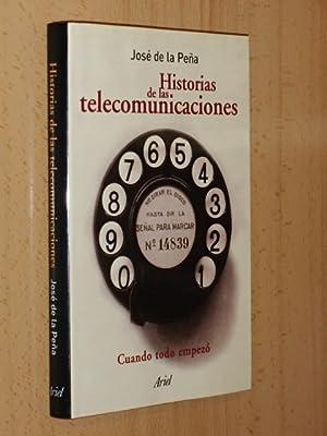 HISTORIAS DE LAS TELECOMUNICACIONES - Cuando todo empezó: Peña, José de la