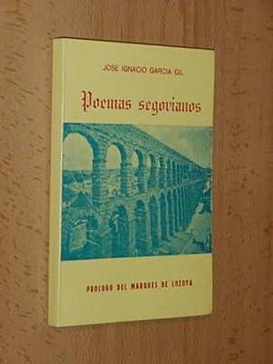 POEMAS SEGOVIANOS: García Gil, José Ignacio - Prólogo del Marqués de Lozoya