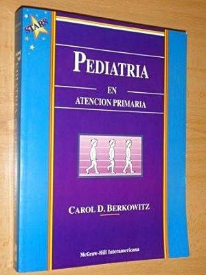 PEDIATRIA EN ATENCIÓN PRIMARIA: Berkowitz, Carol D.