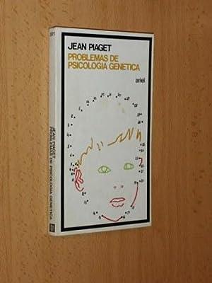 PROBLEMAS DE PSICOLOGÍA GENÉTICA: Piaget, Jean