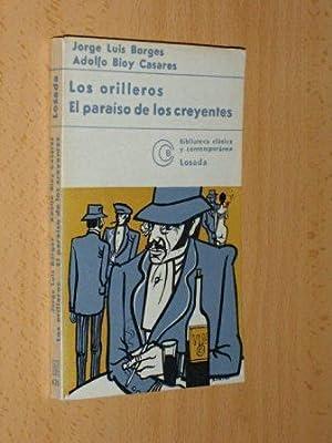 LOS ORILLEROS - EL PARAÍSO DE LOS: Borges, Jorge Luis