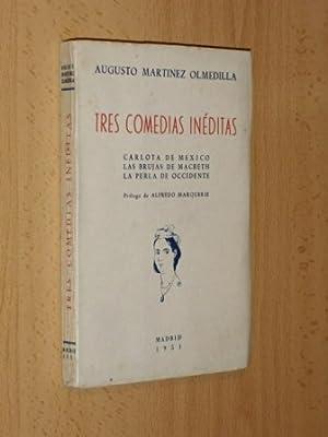 TRES COMEDIAS INÉDITAS - Carlota de México: Martínez Olmedilla, Augusto