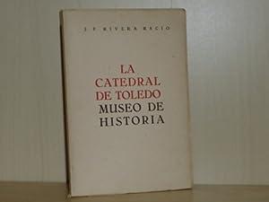 LA CATEDRAL DE TOLEDO - MUSEO DE: Rivera Recio, Juan