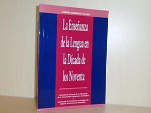 LA ENSEÑANZA DE LA LENGUA EN LA: Ramón Sarmiento (Comp.)