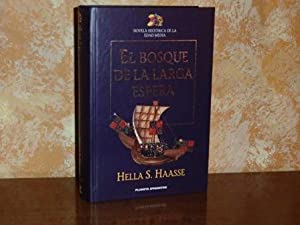 EL BOSQUE DE LA LARGA ESPERA: Haasse, Hella S.