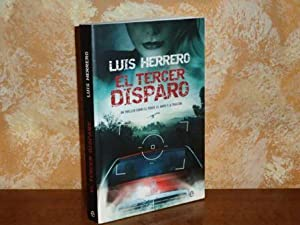 EL TERCER DISPARO: Herrero, Luis