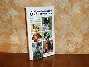 60 CUESTIONES SOBRE EL PERRO DE CAZA: García Estévez, Juan