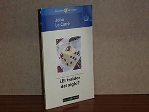 EL TRAIDOR DEL SIGLO?: Le Carré, John