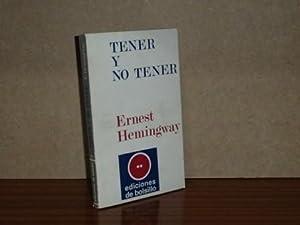 TENER Y NO TENER: Hemingway, Ernest