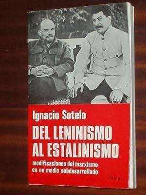 DEL LENINISMO AL ESTALINISMO - MODIFICACIONES DEL: Sotelo, Ignacio